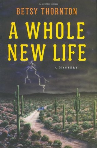 Whole New Life by Betsy Thornton