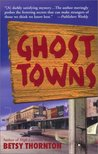 Ghost Towns (Chloe Newcomb, #3)