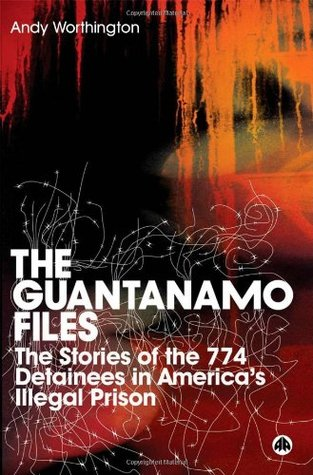 The Guantanamo Files by Andy Worthington