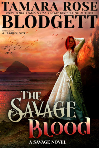 The Savage Blood by Tamara Rose Blodgett