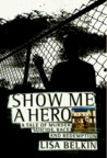 Show Me a Hero: A Tale of Murder, Suicide, Race, and Redemption
