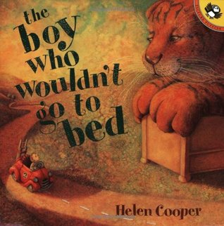 The Boy Who Wouldn't Go to Bed by Helen Cooper