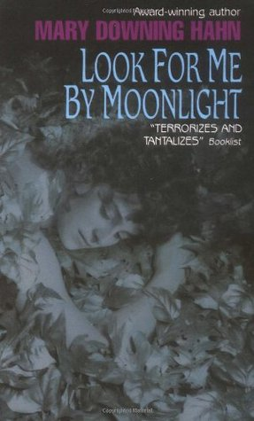 Look for Me by Moonlight by Mary Downing Hahn