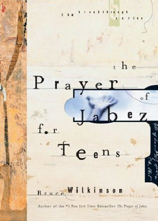 The Prayer of Jabez for Teens by Bruce H. Wilkinson