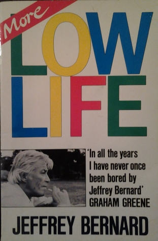 More Low Life by Jeffrey Bernard