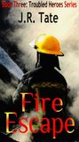 Fire Escape - Book Three: Troubled Heroes Series (An Action Thriller)