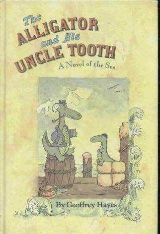 The Alligator and His Uncle Tooth: A Novel of the Sea