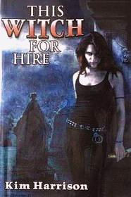 This Witch for Hire by Kim Harrison