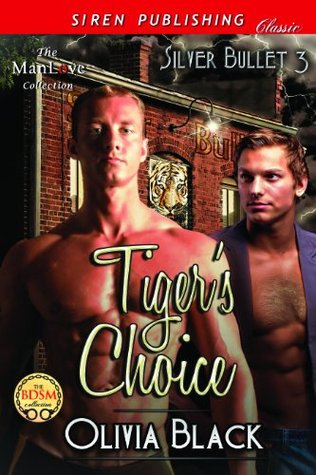 Read Tiger's Choice [Silver Bullet 3] (Silver Bullet #3) PDF by Olivia  Black