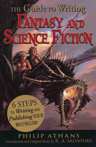 The Guide to Writing fantasy and Science Fiction by Philip Athans
