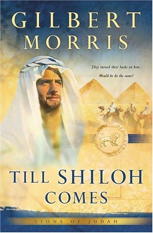 Till Shiloh Comes by Gilbert Morris