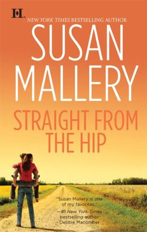 Straight from the Hip (Lone Star Sisters #3)  - Susan Mallery