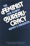 The Feminist Case Against Bureaucracy (Women in the Political Economy)