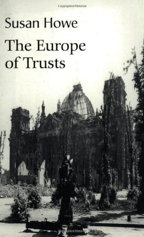 The Europe of Trusts by Susan Howe
