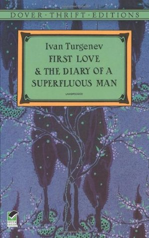 First Love and the Diary of a Superfluous Man by Ivan Turgenev