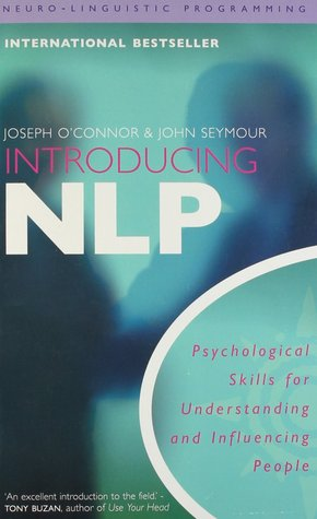 Introducing Neuro-Linguistic Programming by Joseph  O'Connor
