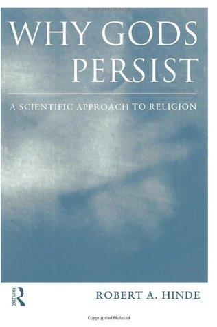 Why Gods Persist by Robert A. Hinde