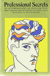 Professional Secrets : The Autobiography of Jean Cocteau