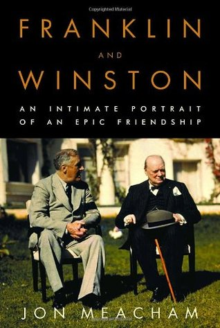 Get Franklin and Winston: An Intimate Portrait of an Epic Friendship by Jon Meacham PDF