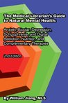 The Medical Librarian's Guide to Natural Mental Health by William Jiang