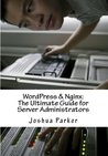 WordPress & Nginx: The Ultimate Guide for Server Administrators