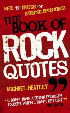 The Book of Rock Quotes Michael Heatley