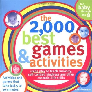 The 2,000 Best Games and Activities by Susan Kettmann