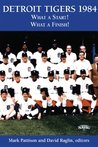 Detroit Tigers 1984: What a Start! What a Finish! (SABR Digital Library)