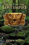 Secret Of The Lost Empire by Elwy Yost