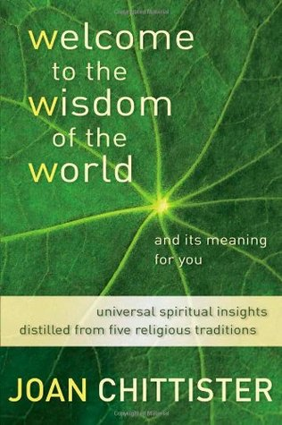 Welcome to the Wisdom of the World and Its Meaning for You by Joan D. Chittister