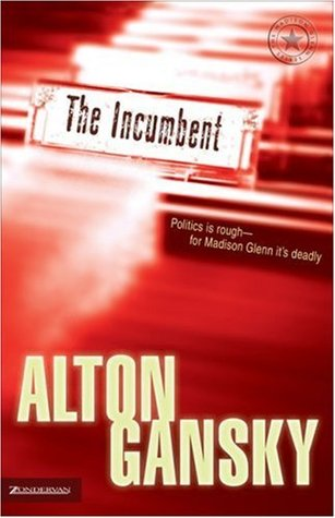 The Incumbent by Alton Gansky