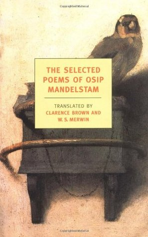 The Selected Poems by Osip Mandelstam