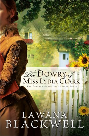 The Dowry Of Miss Lydia Clark by Lawana Blackwell