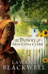 The Dowry Of Miss Lydia Clark (Gresham Chronicles #3)