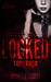 Locked Together (In Chains, #2)