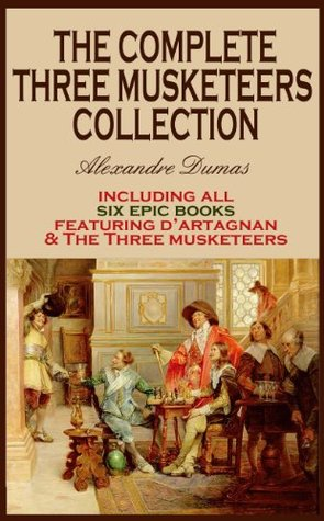 THE COMPLETE THREE MUSKETEERS COLLECTION (The D
