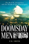 Doomsday Men: The Real Dr. Strangelove and the Dream of the Superweapon