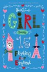 Girl, Barely 15: Flirting for England (Jess Jordan, #4)