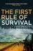 The First Rule of Survival