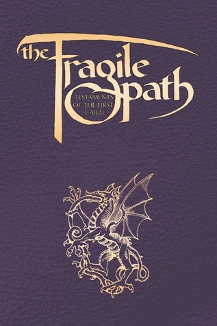 The Fragile Path: Testaments of the First Cabal Mage: the Ascension