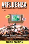 Affluenza: How Overconsumption Is Killing Us and How to Fight Back