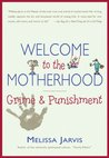 Welcome to the Motherhood: Grime & Punishment