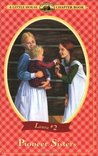Pioneer Sisters (Little House Chapter Books: Laura, #2)