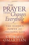 The Prayer That Changes Everything: The Hidden Power of Praising God