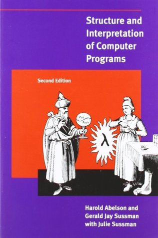Structure and Interpretation of Computer Programs by Harold Abelson