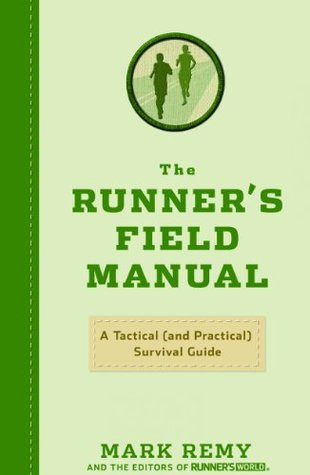 The Runner's Field Manual by Mark Remy