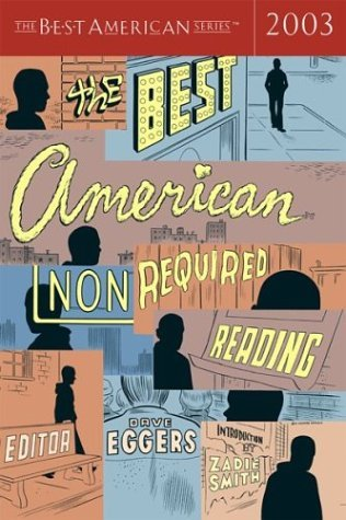 The Best American Nonrequired Reading 2003 by Dave Eggers