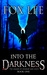 Into the Darkness (The Lege...