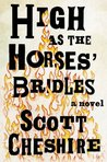 High As the Horses' Bridles: A Novel