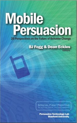 Mobile Persuasion: 20 Perspectives of the Future of Behavior Change